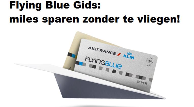 Flying Blue Gids - Miles Sparen zonder te vliegen