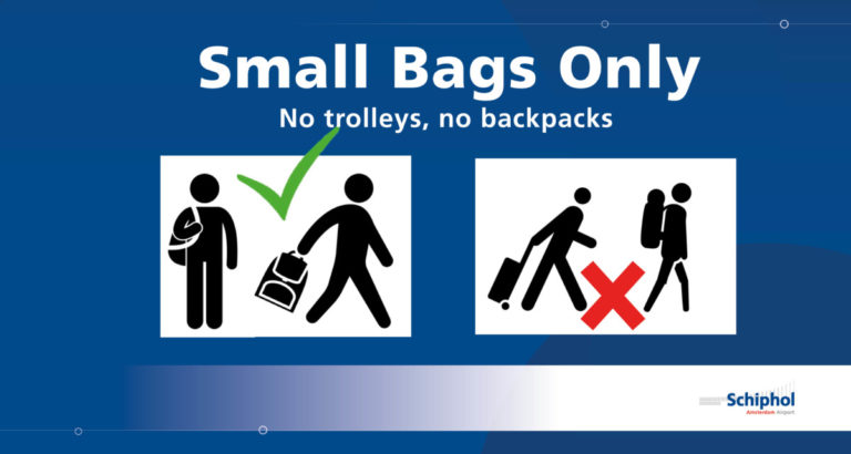 Schiphol small bags only