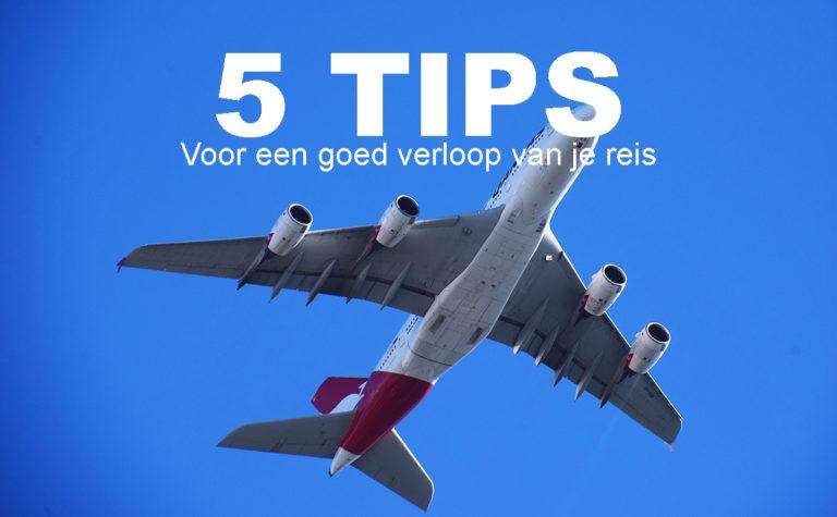Vijf tips voor een goede voorbereiding van je reis